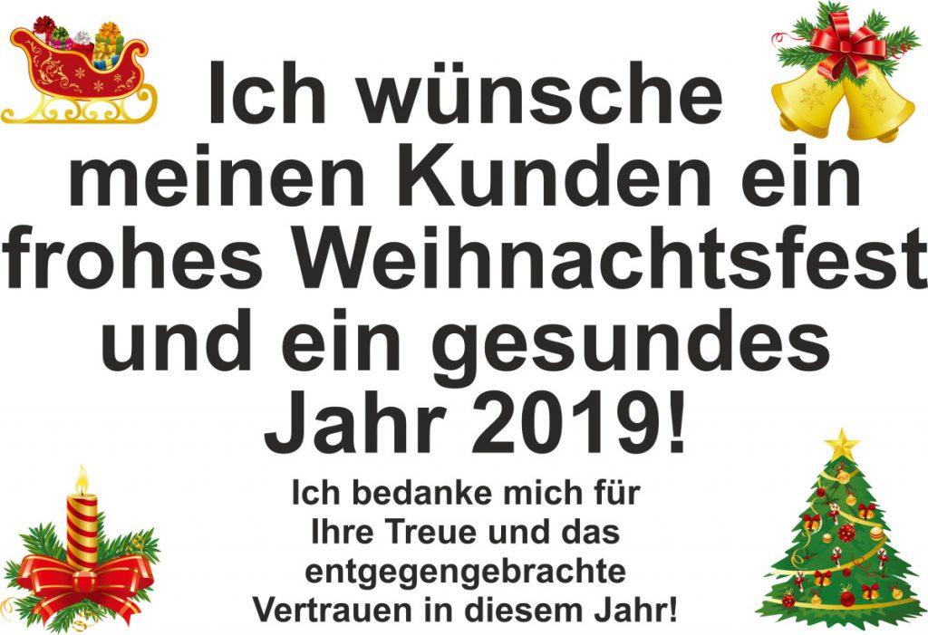 Ich wünsche meinen Kunden ein frohes Weihnachtsfest und ein gesundes Jahr 2019